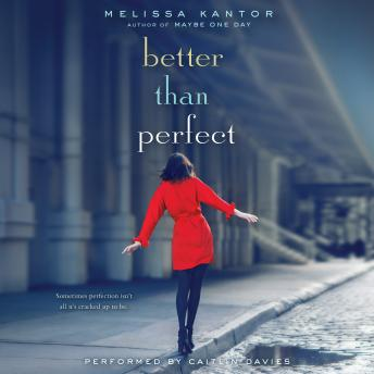 Better Than Perfect, Melissa Kantor