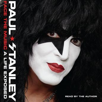 Download Face the Music: A Life Exposed by Paul Stanley