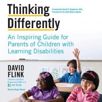Thinking Differently: An Inspiring Guide for Parents of Children with Learning Disabilities, David Flink