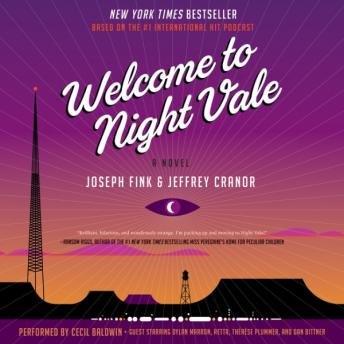 Welcome to Night Vale: A Novel, Jeffrey Cranor, Joseph Fink