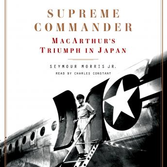 Download Supreme Commander: MacArthur's Triumph in Japan by Seymour Morris