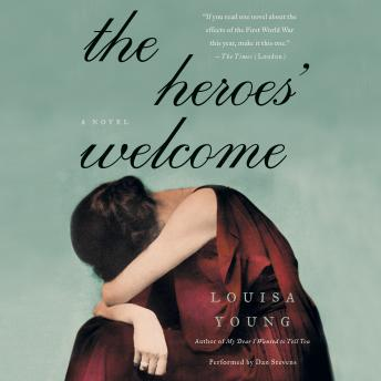 Heroes' Welcome: A Novel, Louisa Young