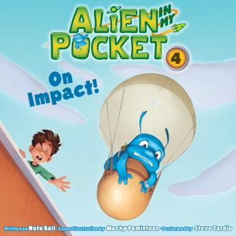 Alien in My Pocket #4: On Impact!, Nate Ball