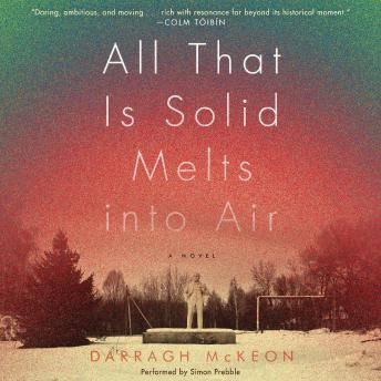 All That Is Solid Melts into Air: A Novel, Darragh McKeon