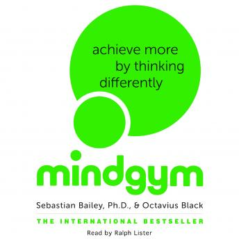 Mind Gym: Achieve More by Thinking Differently