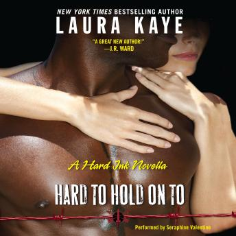 Hard to Hold On To: A Hard Ink Novella, Laura Kaye