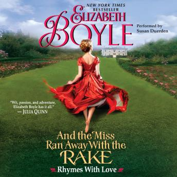 And the Miss Ran Away With the Rake: Rhymes With Love, Elizabeth Boyle