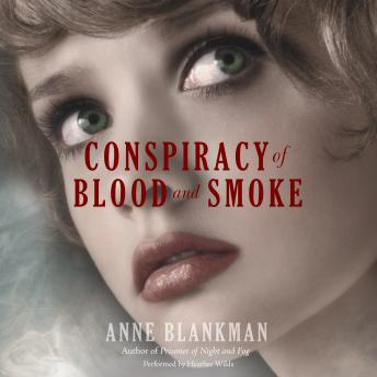 Conspiracy of Blood and Smoke, Anne Blankman