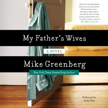 My Father's Wives: A Novel, Mike Greenberg