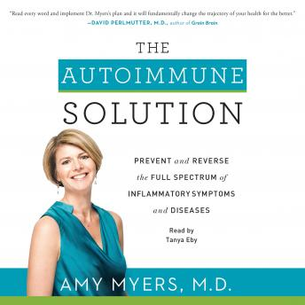 Download Autoimmune Solution: Prevent and Reverse the Full Spectrum of Inflammatory Symptoms and Diseases by Amy Myers