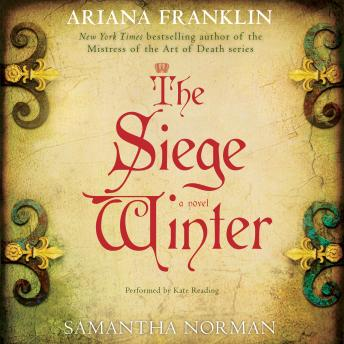 Siege Winter: A Novel, Samantha Norman, Ariana Franklin