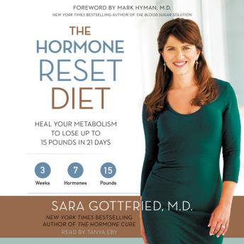 Hormone Reset Diet: Heal Your Metabolism to Lose Up to 15 Pounds in 21 Days, M.D. Sara Gottfried