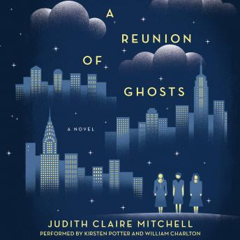 Reunion Of Ghosts: A Novel, Judith Claire Mitchell