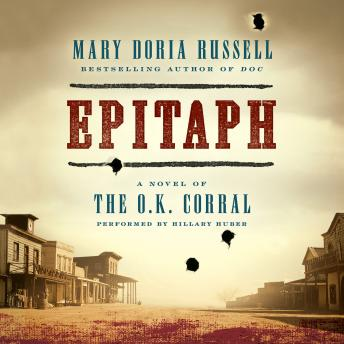 Epitaph: A Novel of the O.K. Corral, Mary Doria Russell
