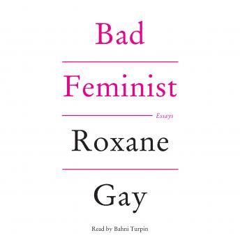 Bad Feminist: Essays Audiobook Free Download Online