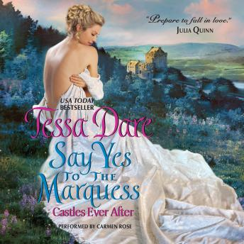 Say Yes to the Marquess: Castles Ever After, Tessa Dare