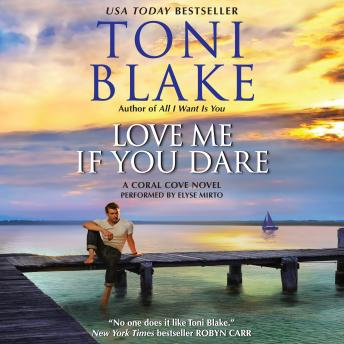 Love Me If You Dare: A Coral Cove Novel, Toni Blake