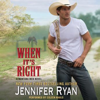 When It's Right: A Montana Men Novel, Jennifer Ryan