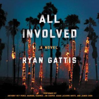 All Involved: A Novel, Ryan Gattis