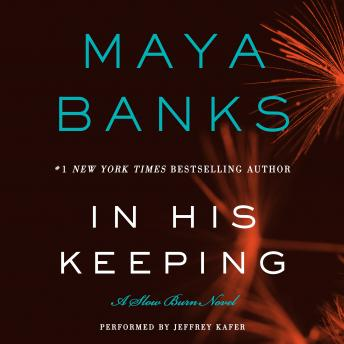 In His Keeping: A Slow Burn Novel, Maya Banks