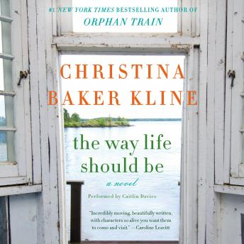 Way Life Should Be: A Novel, Christina Baker Kline