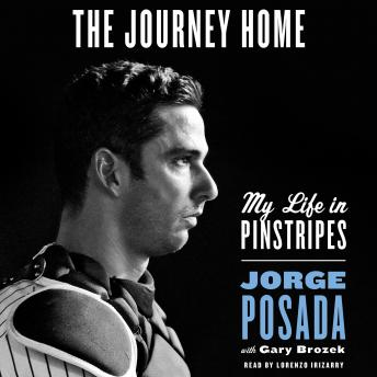 Journey Home: My Life in Pinstripes, Jorge Posada, Gary Brozek