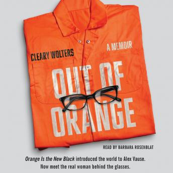 Out of Orange: A Memoir, Cleary Wolters