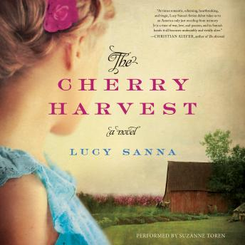 Cherry Harvest: A Novel, Lucy Sanna