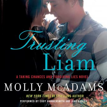 Trusting Liam: A Taking Chances and Forgiving Lies Novel, Molly McAdams