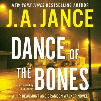 Dance of the Bones: A J. P. Beaumont and Brandon Walker Novel