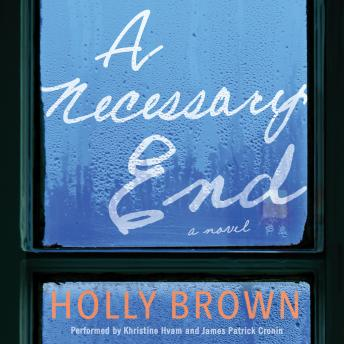Necessary End: A Novel, Holly Brown