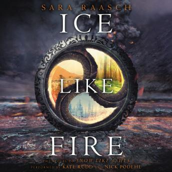 Ice Like Fire, Sara Raasch