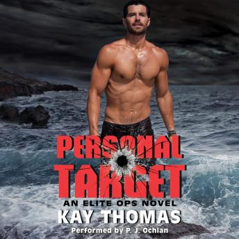 Personal Target: An Elite Ops Novel, Kay Thomas