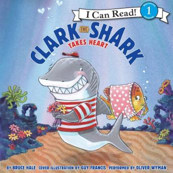 Clark the Shark Takes Heart, Bruce Hale