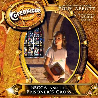 Copernicus Archives #2: Becca and the Prisoner's Cross, Tony Abbott