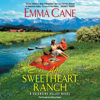 Ever After at Sweetheart Ranch: A Valentine Valley Novel, Emma Cane