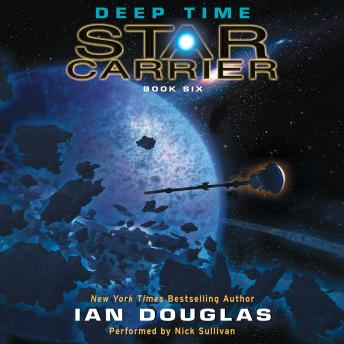 Deep Time: Star Carrier: Book Six, Ian Douglas