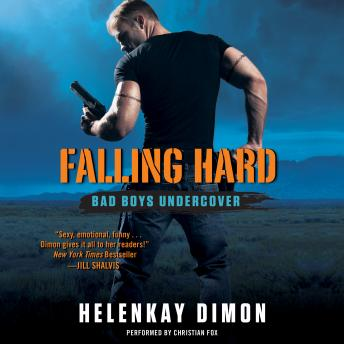 Falling Hard: Bad Boys Undercover, HelenKay Dimon
