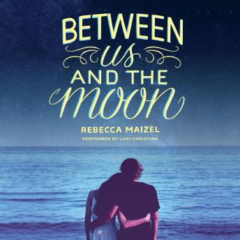 Between Us and the Moon, Rebecca Maizel
