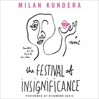 Festival of Insignificance: A Novel, Milan Kundera