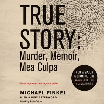 True Story tie-in edtion: Murder, Memoir, Mea Culpa