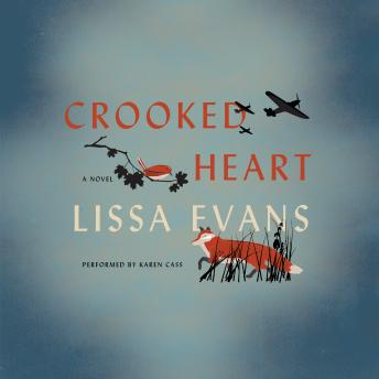 Crooked Heart: A Novel, Lissa Evans