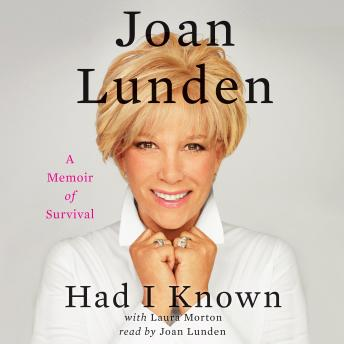Had I Known: A Memoir of Survival, Joan Lunden