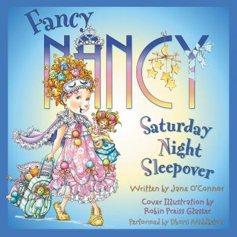 Fancy Nancy: Saturday Night Sleepover, Jane O'Connor