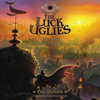 Luck Uglies #3: Rise of the Ragged Clover, Paul Durham