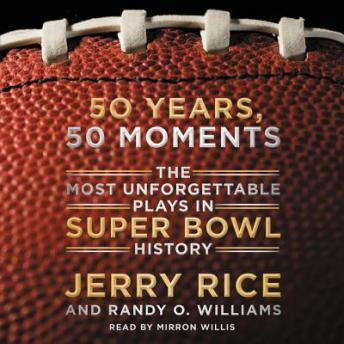 Download 50 Years, 50 Moments: The Most Unforgettable Plays in Super Bowl History by Jerry Rice, Randy O. Williams