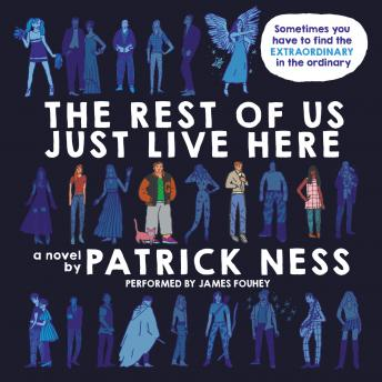 Rest of Us Just Live Here, Patrick Ness
