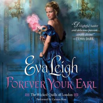 Forever Your Earl: The Wicked Quills of London, Eva Leigh