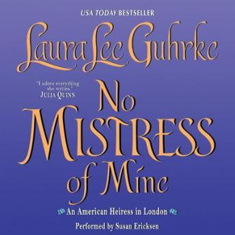 No Mistress of Mine: An American Heiress in London, Laura Lee Guhrke