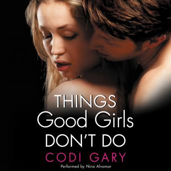 Things Good Girls Don't Do, Codi Gary